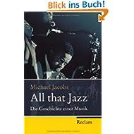 All that Jazz: Die Geschichte einer Musik
