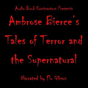 Ambrose Bierce's Tales of Terror and the Supernatural | [Ambrose Bierce]