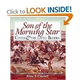 Son of the Morning Star: Custer and the Little Bighorn (0883940884) by Evan S. Connell