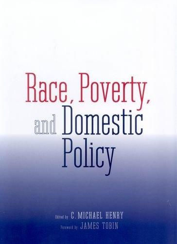 Race, Poverty, and Domestic Policy (The Institution for Social and Policy St)