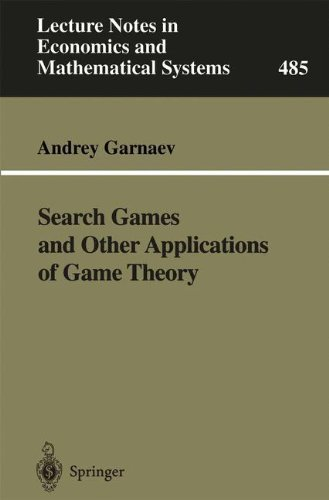 Andrey Garnaev - Search Games and Other Applications of Game Theory (Lecture Notes in Economics and Mathematical Systems)