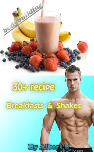 Breakfasts & Shakes - 30+ Special Recipes vegan diet