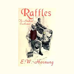 Raffles: The Amateur Cracksman | [E.M. Hornung]