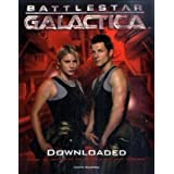 Battlestar Galactica: Downloaded (Inside the Universe of the Critically Acclaimed TV Show): The Official Color Companion: 1by David Bassom