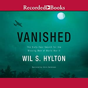 Vanished: The Sixty-Year Search for the Missing Men of World War II | [Wil S. Hylton]