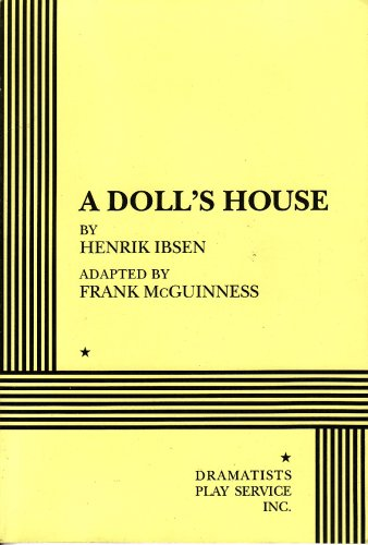 an analysis of act 1 of a dolls house a play written by henrik ibsen Henrik ibsen: on the far reaches of modernity  ibsen and a doll's house:  observations by and about the playwright and his play  synopsis act 1 on  christmas eve, nora and torvald celebrate torvald's recent  although a doll's  house was written in 1879, it is remarkable how much this kind of.