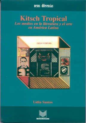 Kitsch tropical. Los medios en la literatura y el arte en America Latina (Coleccion Nexos Y Diferencias, No. 2) (Spanish
