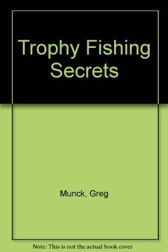 Trophy Fishing Secrets
