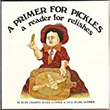 img - for A Primer for Pickles, A Reader for Relishes book / textbook / text book