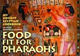 img - for Food fit for Pharaohs: An Ancient Egyptian Cookbook book / textbook / text book