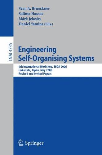 Engineering Self-Organising Systems: 4th International Workshop, ESOA 2006, Hakodate, Japan, May 9, 2006,   Revised and