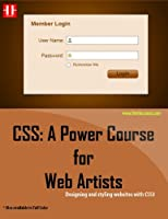 CSS: A Power Course for Web Artists: Designing and styling websites with CSS3 Front Cover