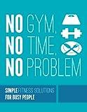 No Gym, no Time, No Problem