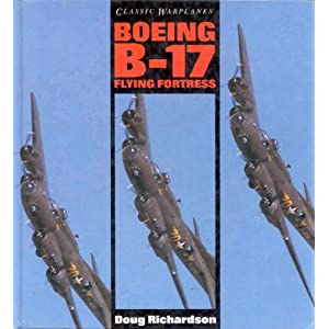 Classic Warplanes: Boeing B-17 Flying Fortress