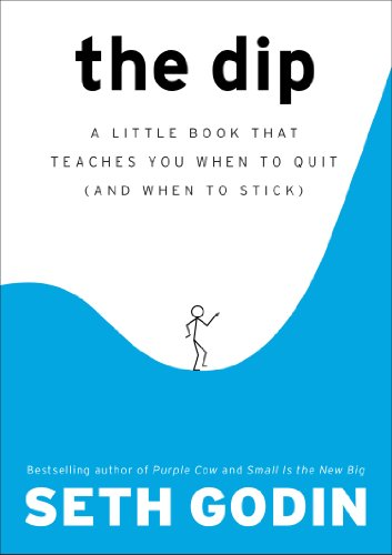 The-Dip-A-Little-Book-That-Teaches-You-When-to-Quit-and-When-to-Stick
