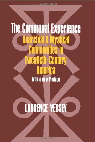 The Communal Experience: Anarchist and Mystical Communities in Twentieth Century America (Phoenix Book)