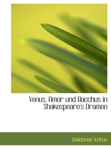 Venus, Amor und Bacchus in Shakespeare's Dramen