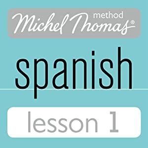 Michel Thomas Beginner Spanish, Lesson 1 Audiobook