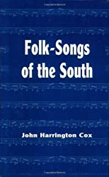 Folk-songs of the South (Dover books on folklore, popular culture, folk art)