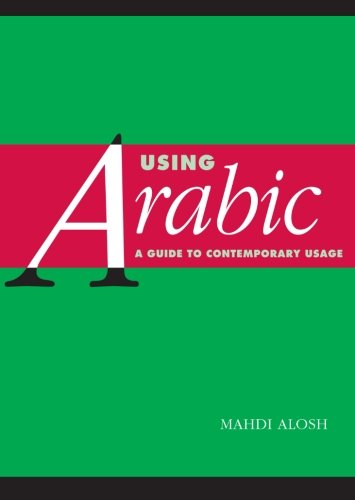 Using Arabic: A Guide to Contemporary Usage