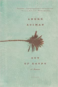Out Of Egypt A Memoir Andr 233 Aciman 9780312426552 border=