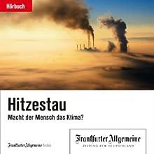 Hitzestau. Macht der Mensch das Klima? (F.A.Z.-Dossier) Hörbuch von  div. Gesprochen von: Olaf Pessler
