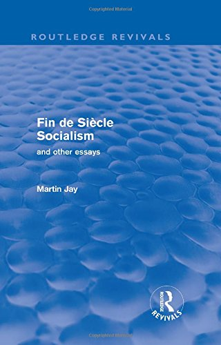 Fin de Siècle Socialism and Other Essays (Routledge Revivals)