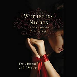 Wuthering Nights: An Erotic Retelling of Wuthering Heights Audiobook