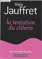 La tentation du clitoris by Régis…