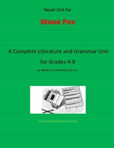 Novel Unit for Stone Fox: A Complete Literature and Grammar Unit for Grades 4-8 by Novel Units Inc. Middle School (2013-07-24) Paperback (Literature Unit Stone Fox compare prices)