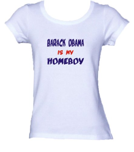 BARACK OBAMA IS MY HOMEBOY *Bella Ladies FITTED T-shirt WHITE MEDIUM