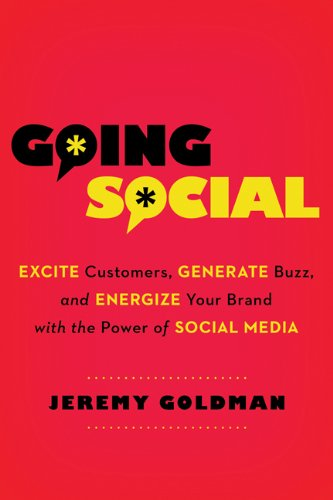 Going Social: Excite Customers, Generate Buzz, and Energize Your Brand with the Power of Social Media: Jeremy Goldman: 9780814432556: Amazon.com: Books