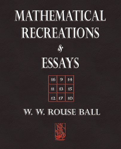 Mathematical Recreations and Essays