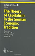 Theory of Capitalism in the German Economic Tradition (Ethical Economy)