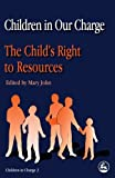 Children in Our Charge: The Child's Right to Resources: 2 (Children in Charge)