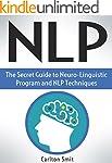 NLP: The Secret Guide to Neuro-Lingui...