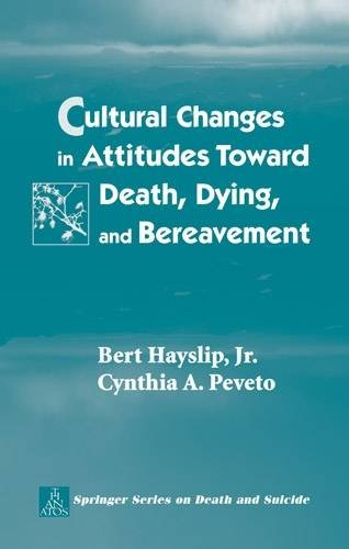 Cultural Changes in Attitudes Toward Death, Dying, and Bereavement (The Springer Series on Death & Suicide)