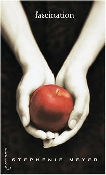 Twilight, tome 1 : Fascination par Stephenie Meyer