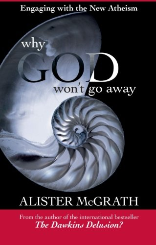 Why God Won't Go Away - Engaging with the New Atheism