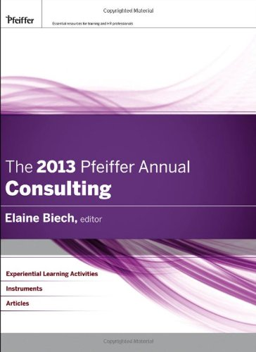 The 2013 Pfeiffer Annual: Consulting (J-B Pfeiffer Annual Looseleaf Vol2)