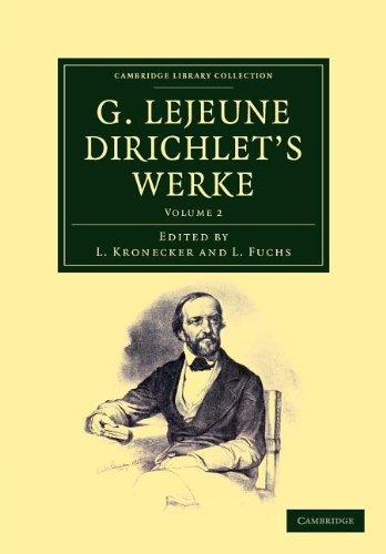 G. Lejeune Dirichlet's Werke (Cambridge Library Collection - Mathematics)