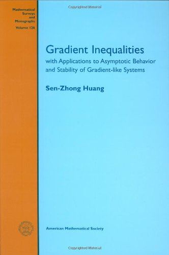 Gradient Inequalities: With Applications to Asymptotic Behavior And Stability of Gradient-like Systems (Mathematical Surveys and Monographs) PDF