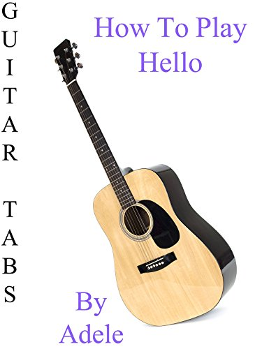 How To Play Hello By Adele - Guitar Tabs