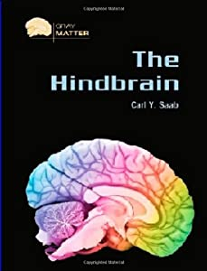 The Hindbrain (Gray Matter) Carl Y. Saab