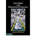 img - for [ LABOR RIGHTS AND MULTINATIONAL PRODUCTION (CAMBRIDGE STUDIES IN COMPARATIVE POLITICS (PAPERBACK)) ] By Mosley, Layna ( Author) 2010 [ Paperback ] book / textbook / text book
