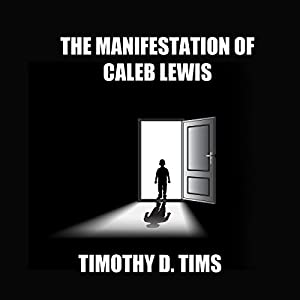 The Manifestation of Caleb Lewis Audiobook