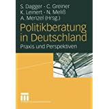 """Politikberatung in Deutschland - Praxis und Perspektivenvon """"Steffen Dagger"""""""