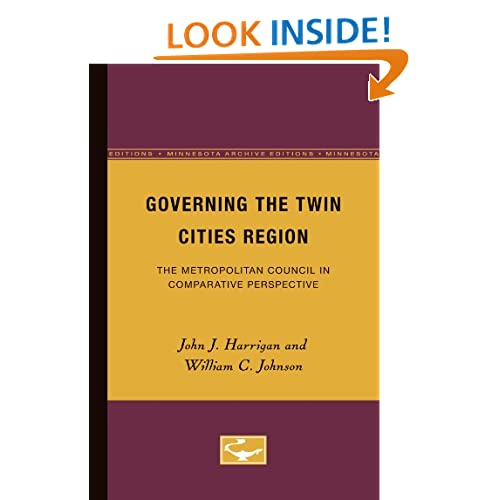 Governing the Twin Cities Region: The Metropolitan Council in Comparative Perspective John Harrigan and William Johnson