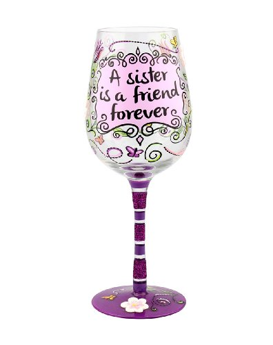 "Top Shelf Wine Glass, ""A Sister is a Friend Forever"""