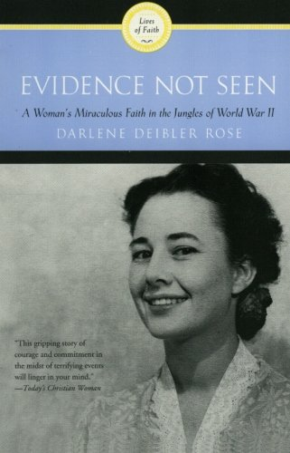 Evidence Not Seen: A Woman's Miraculous Faith in the Jungles of World War II (A Ruth Graham Dienert book)